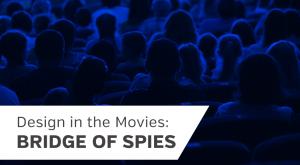 Design in the Movies: Bridge of Spies