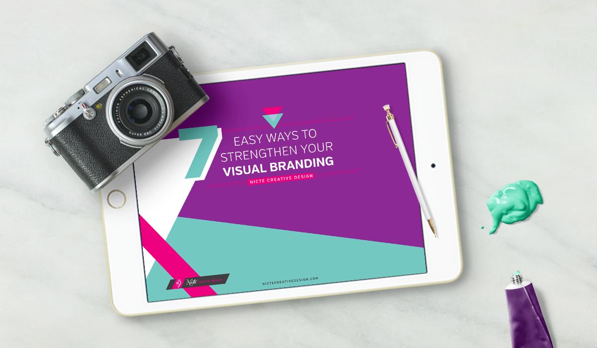 visual branding, branding, how to strengthen your branding, how to improve your visuals, branding tips