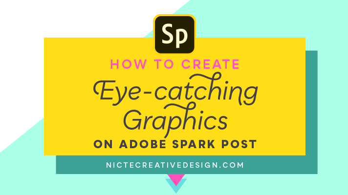 How to Create Eye-catching Graphics on Adobe Spark Post