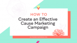 Create an Effective Cause Marketing Campaign