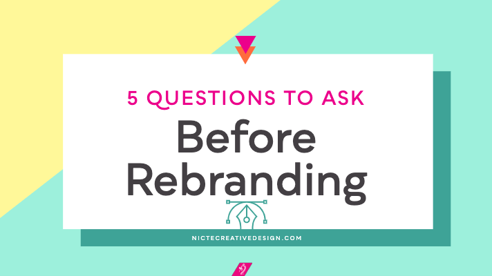 5 Questions to ask before rebranding