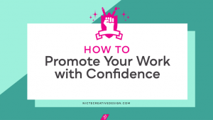 How to promote your work with confidence