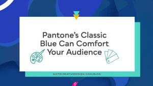Pantone's-Classic-Blue-Can Comfort-Your-Brand-Audience