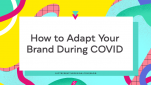 How-To-Adapt-Your_Brand-During-Covid