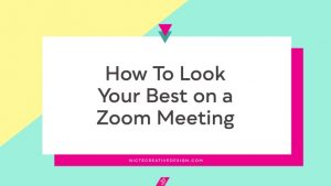 How to Look Your Best on Zoom Meetings