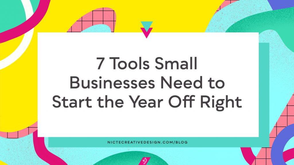 7 Tools Small Businesses Need  to Start the Year Off Right
